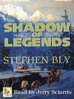Fiction Audio Books Shadow of Legends by Stephen Bly