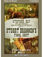 Fiction Audio Books Stuart Brannon's Final Shot by Stephen Bly