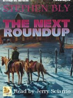 Fiction Audio Books The Next Roundup by Stephen Bly