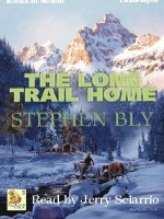 Fiction Audio Books The Long Trail Home by Stephen Bly
