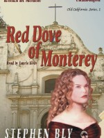 Fiction Audio Books by Stephen Bly, Red Dove of Monterey by Stephen Bly