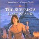 Oregon Trail adventure: The Buffalo's Last Stand by Stephen Bly