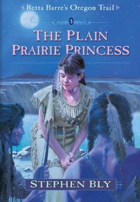 The Plain Prairie Princess, Book 3, Retta Barre Oregon Trail Series