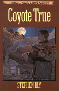 Coyote True western adventure for boys by Stephen Bly