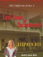 Fiction Audio Books by Stephen Bly, Last Swan in Sacramento