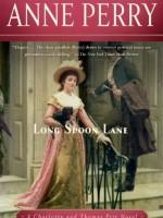 Anne Perry Mysteries: Long Spoon Lane