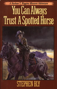 Spotted Horse historical novel by Stephen Bly