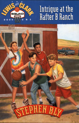 Intrigue at the Rafter B Ranch – Lewis & Clark Squad, Contemporary Fiction For Kids