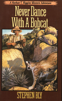 Never Dance With A Bobcat, Book 5, Nathan T. Riggins Western Adventure