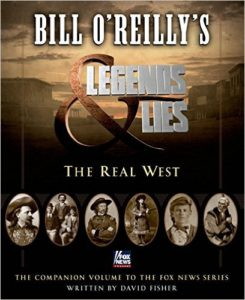 Old West Legends & Lies by Bill O'Reilly and David Fisher
