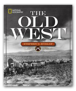 The Old West legends book by National Geographic