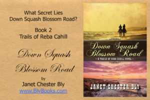 Down Squash Blossom Road by Janet Chester Bly