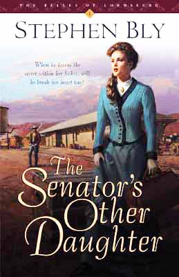 The Senator's Other Daughter, Belles of Lordsburg Series – Christian fiction
